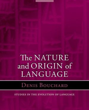 Book Review: The Nature and Origin of Language (Bouchard 2013)